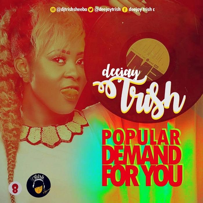 DJ Trish - Popular Demand For You Mix