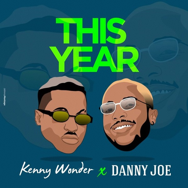 Kenny Wonder - This Year ft. Danny Joe