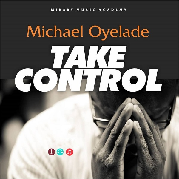 Michael Oyelade - Take Control