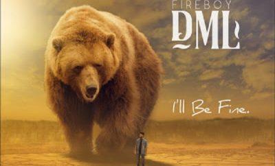 Fireboy DML I'll Be Fine