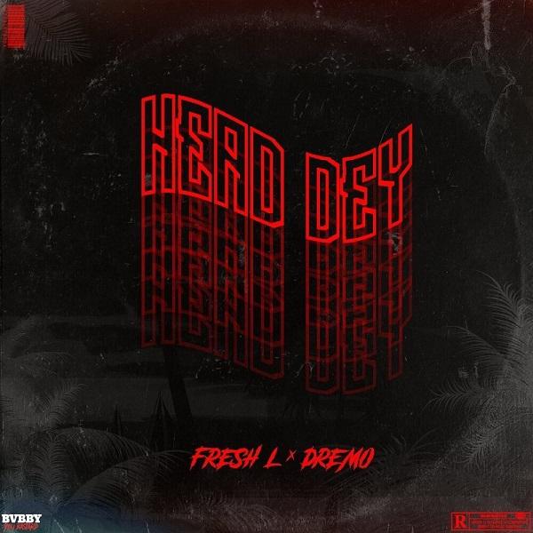 fresh l head dey