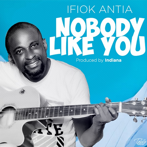 ifiok antia nobody like you