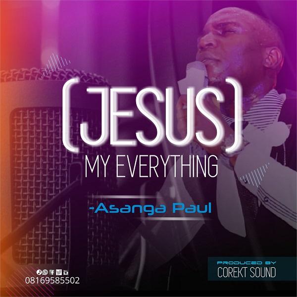 asanga paul jesus my everything