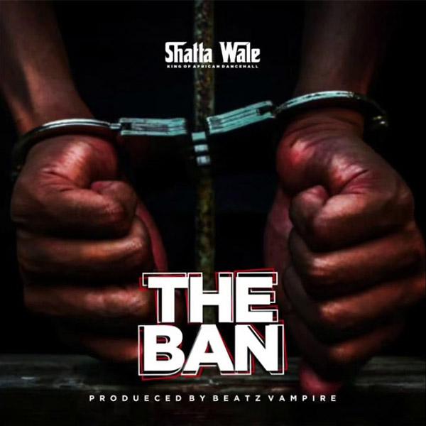 shatta wale the ban